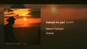 Aakash Ko Pari Lyrics – Arthur Gunn (Dibesh Pokharel) | Arthur Gunn Lyrics, Chords, Mp3, Tabs