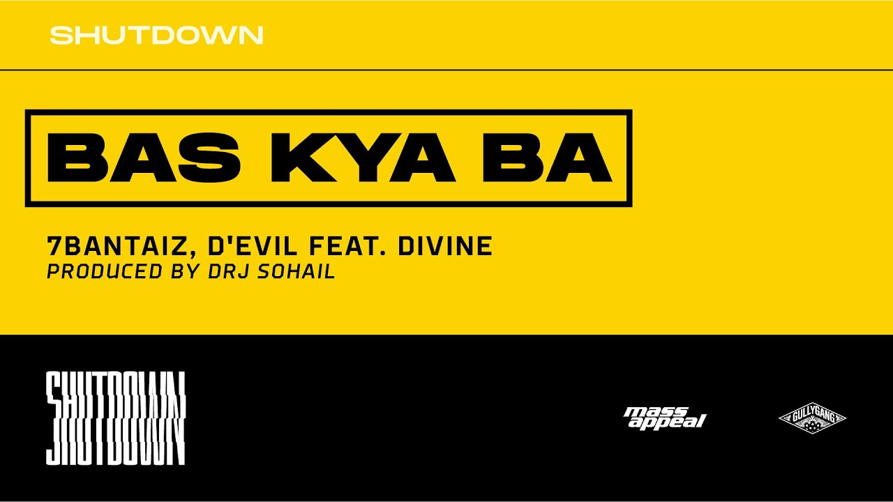 Bas Kya Ba Lyrics – 7Bantaiz, D'Evil Feat. DIVINE