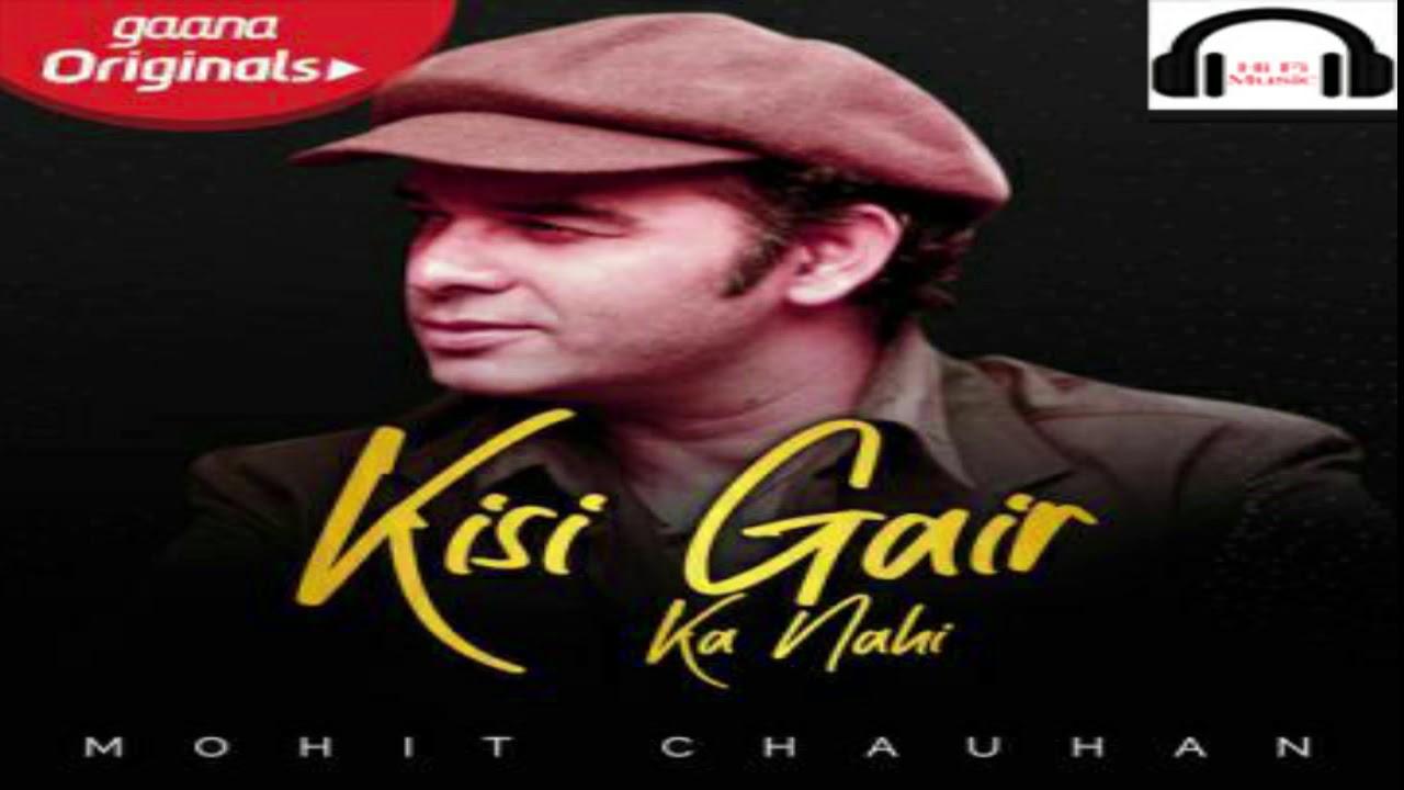 Kisi Gair Ka Nahi Lyrics – Mohit Chauhan