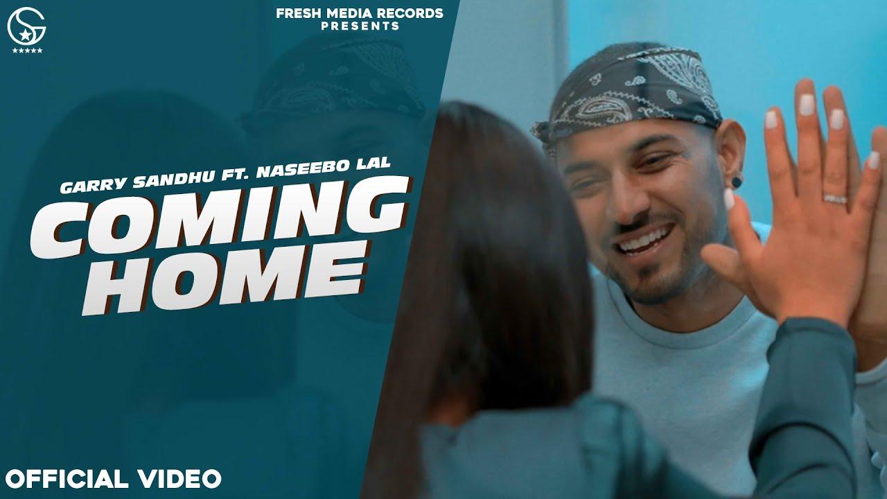 Coming Home Lyrics – Garry Sandhu, Naseebo Lal