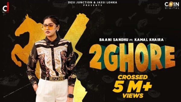 2 Ghore Lyrics – Baani Sandhu Ft. Kamal Khaira