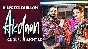 Akdaan Lyrics – Dilpreet Dhillon, Gurlej Akhtar