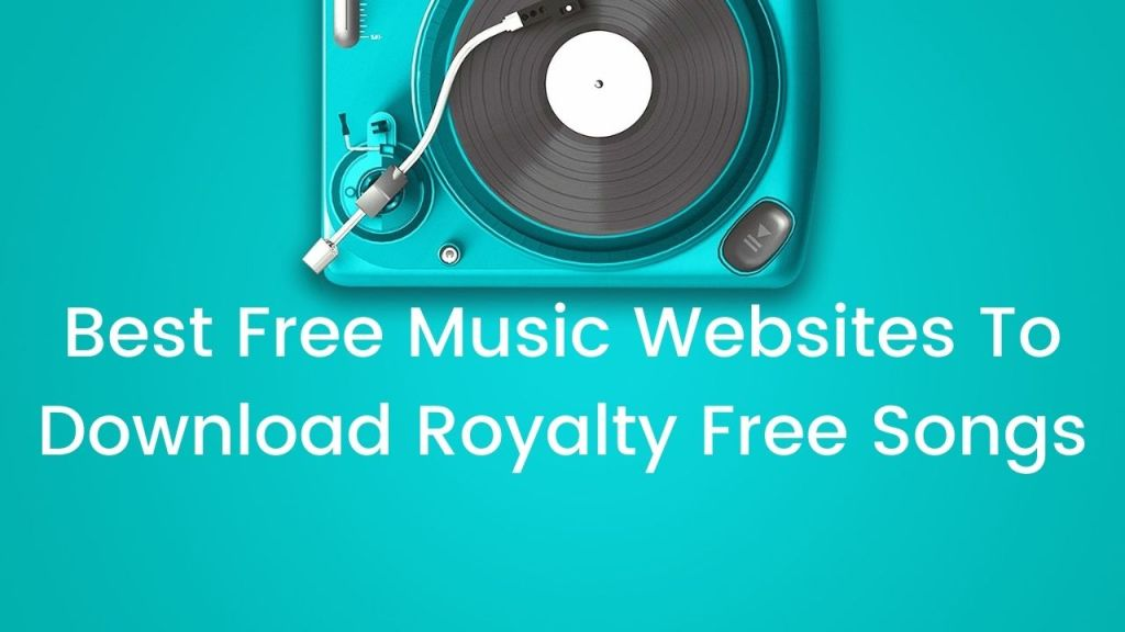 20 Best Free Music Websites To Download Royalty Free Songs In 2021