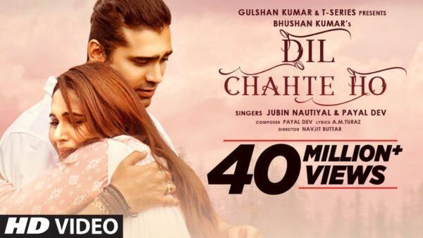 Dil Chahte Ho Lyrics – Jubin Nautiyal & Payal Dev