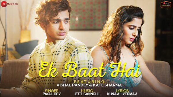 Ek Baat Hai Lyrics – Payal Dev