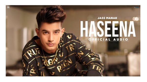 Haseena Lyrics – Jass Manak