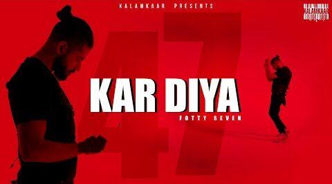 Kar Diya Lyrics – Fotty Seven