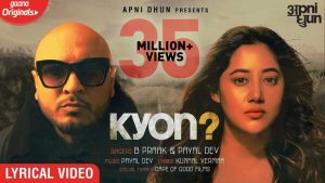 Kyon Lyrics – B Praak & Payal Dev