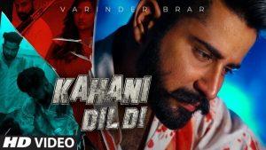 Kahani Dil Di Lyrics – Varinder Brar