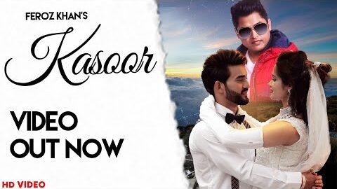 Kasoor Lyrics – Feroz Khan