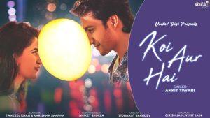 Koi Aur Hai Lyrics – Ankit Tiwari