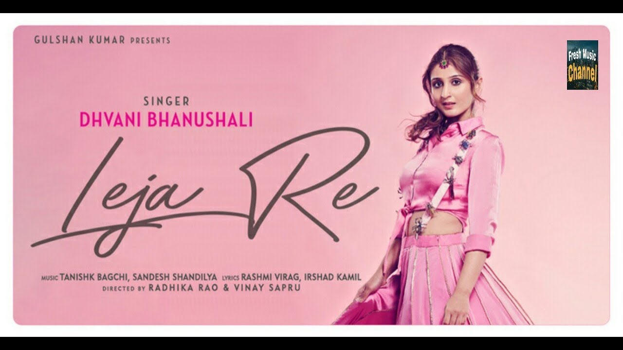 Leja Re Lyrics – Dhvani Bhanushali