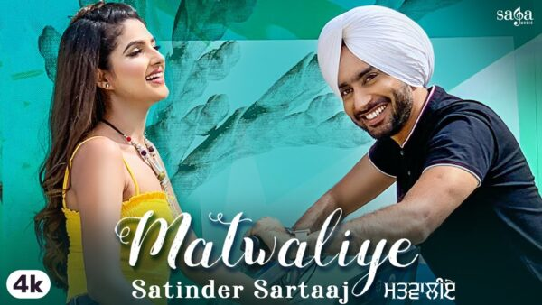Matwaliye Lyrics – Satinder Sartaaj