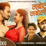 Naboli Naboli Lyrics – Prabin Bedwal & Samikshya Adhikari