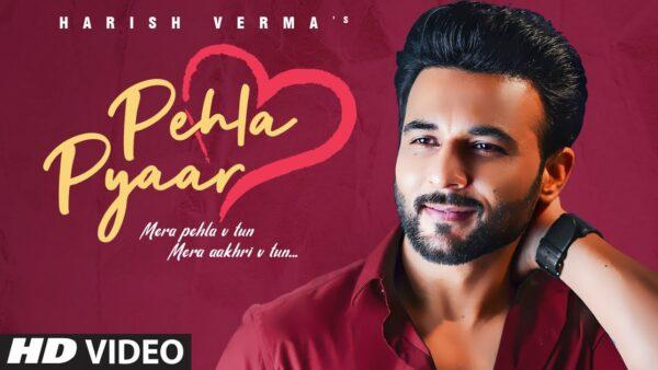 Pehla Pyaar Lyrics – Harish Verma