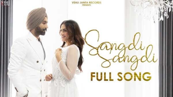 Sangdi Sangdi Lyrics – Tarsem Jassar & Nimrat Khaira