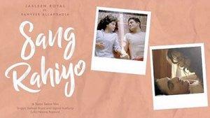 Sang Rahiyo Lyrics – Jasleen Royal ft. Ujjwal Kashyap