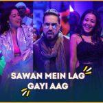 Sawan Mein Lag Gayi Aag Lyrics – Mika Singh, Neha Kakkar & Badshah