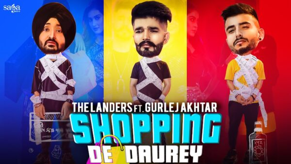 Shopping De Daurey Lyrics – The Landers Ft. Gurlej Akhtar