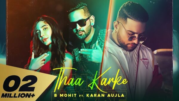 Thaa Karke Lyrics – B Mohit Ft. Karan Aujla