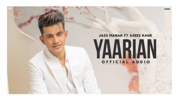 Yaarian Lyrics – Jass Manak Ft. Asees Kaur