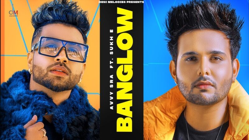 Banglow Lyrics – Avvy Sra Ft. Afsana Khan