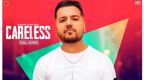 Careless Lyrics – Karan Dhaliwal