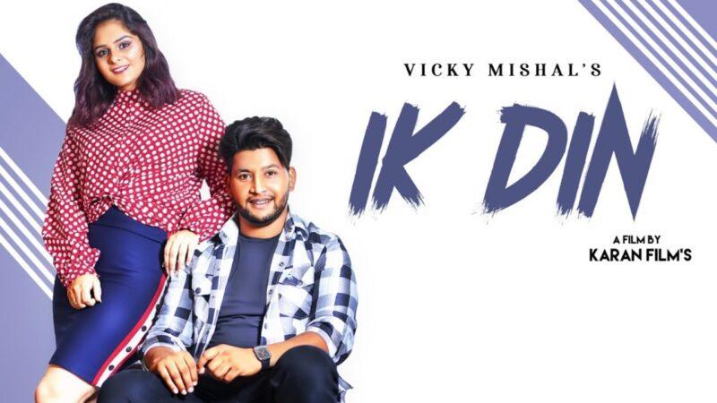 Ik Din Lyrics – Vicky Mishal