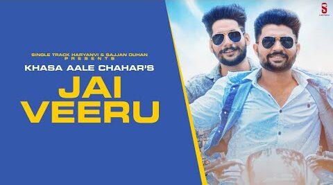 Jai Veeru Lyrics - Khasa Aala Chahar