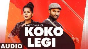 Koko Legi Lyrics – Amit Dhull