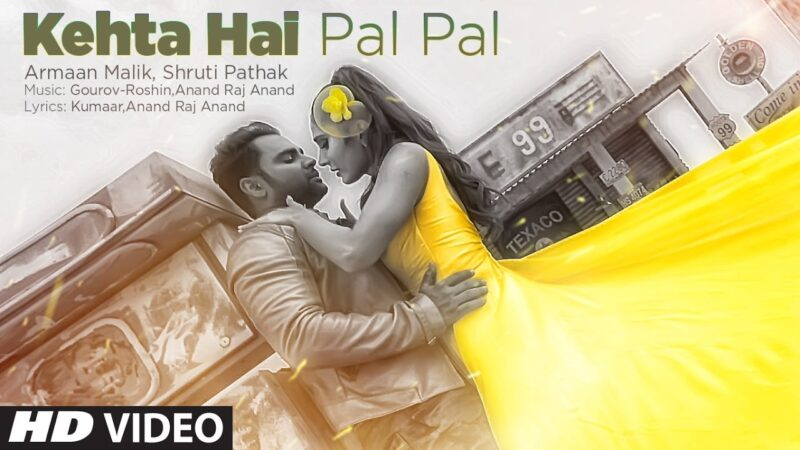 Kahta Hai Pal Pal Lyrics – Armaan Malik, Shruti Pathak