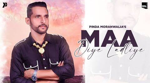 Maa Diye Ladliye Lyrics – Pinda Moranwalia