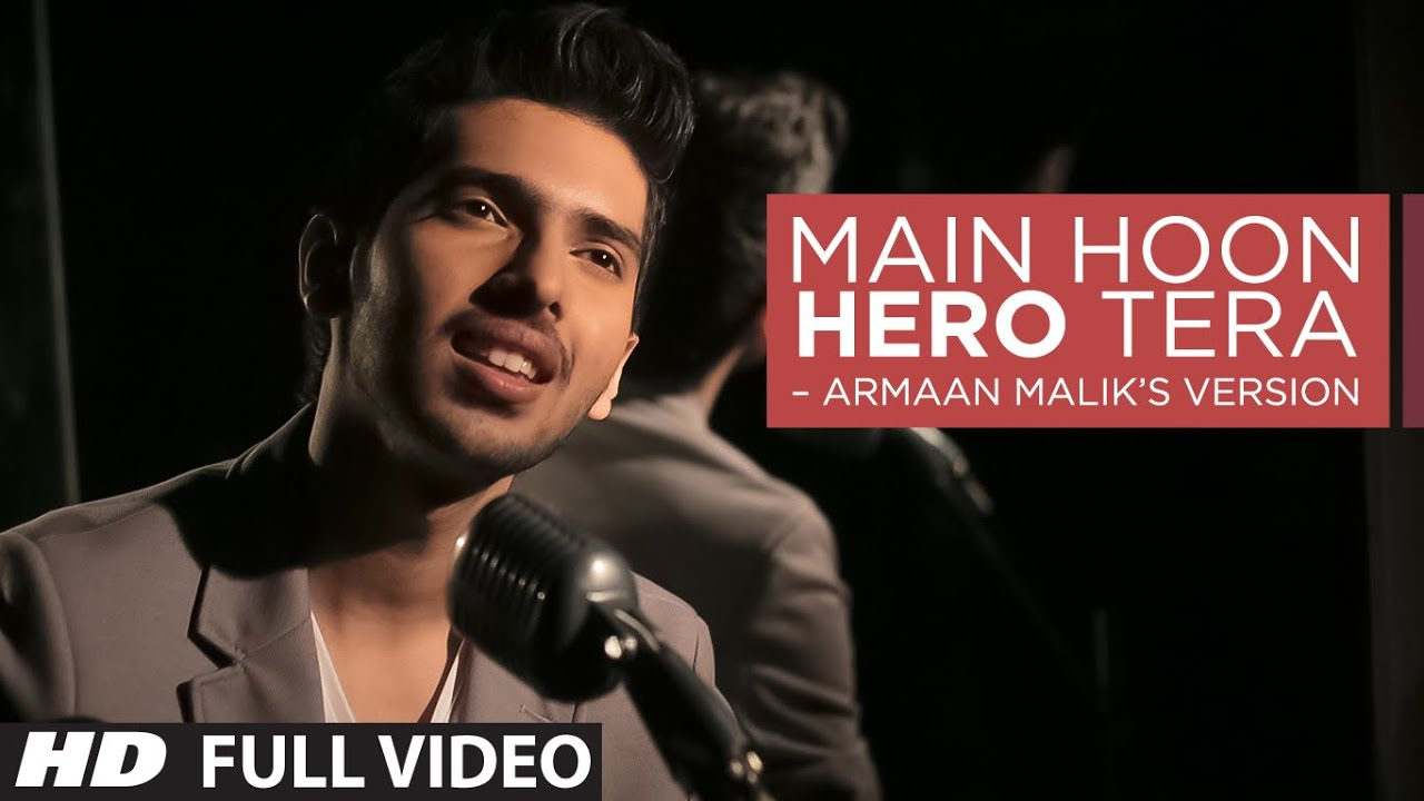 Main Hoon Hero Tera Lyrics – Armaan Malik