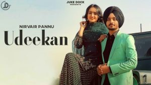 Udeekan Lyrics – Nirvair Pannu