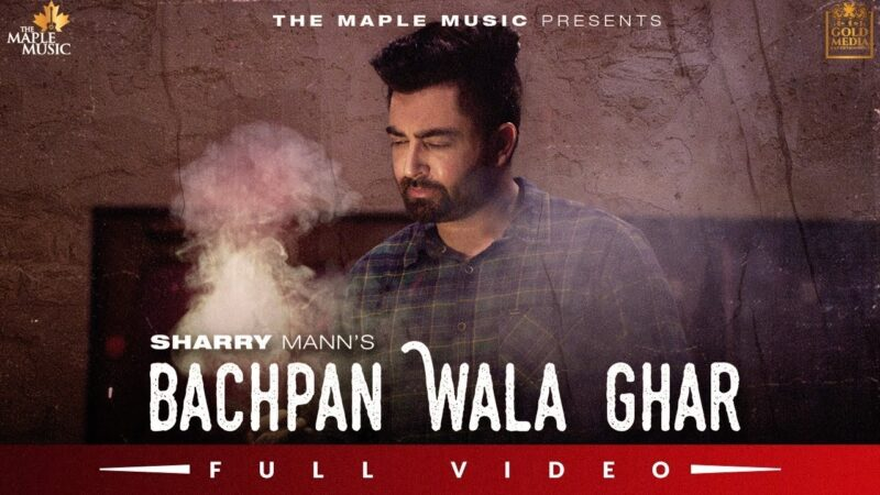 Bachpan Wala Ghar Lyrics – Sharry Maan