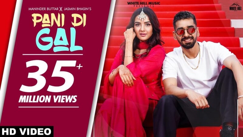Pani Di Gal Lyrics - Maninder Buttar & Asees Kaur
