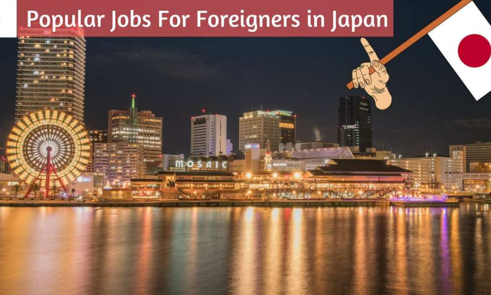 Most Popular Jobs for Foreigners in Japan