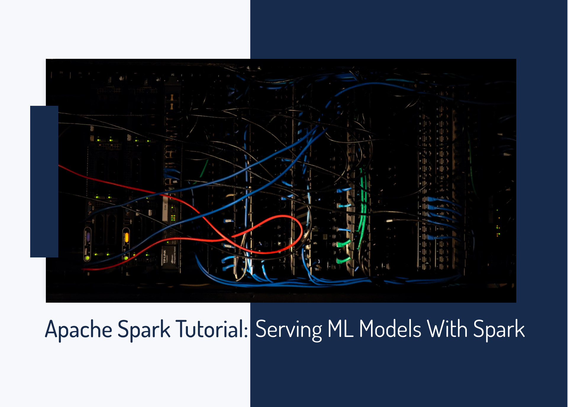 Apache Spark Tutorial: Get Started With Serving ML Models With Spark