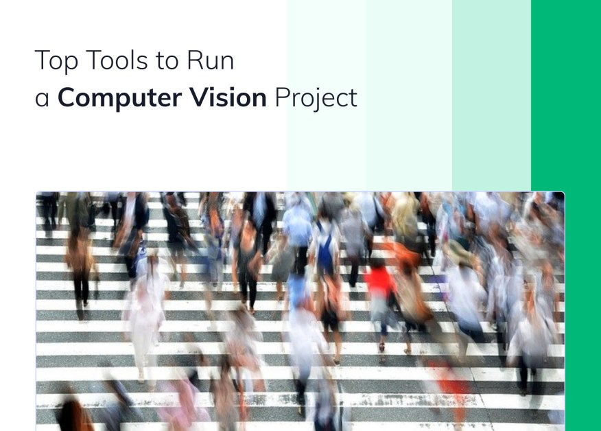 Top Tools to Run a Computer Vision Project