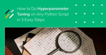 How to Do Hyperparameter Tuning on Any Python Script in 3 Easy Steps