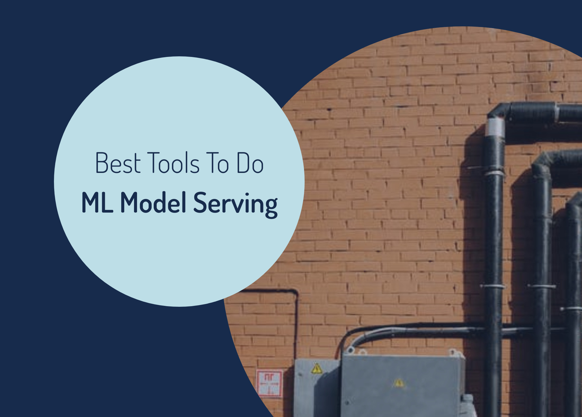 Best Tools To Do ML Model Serving