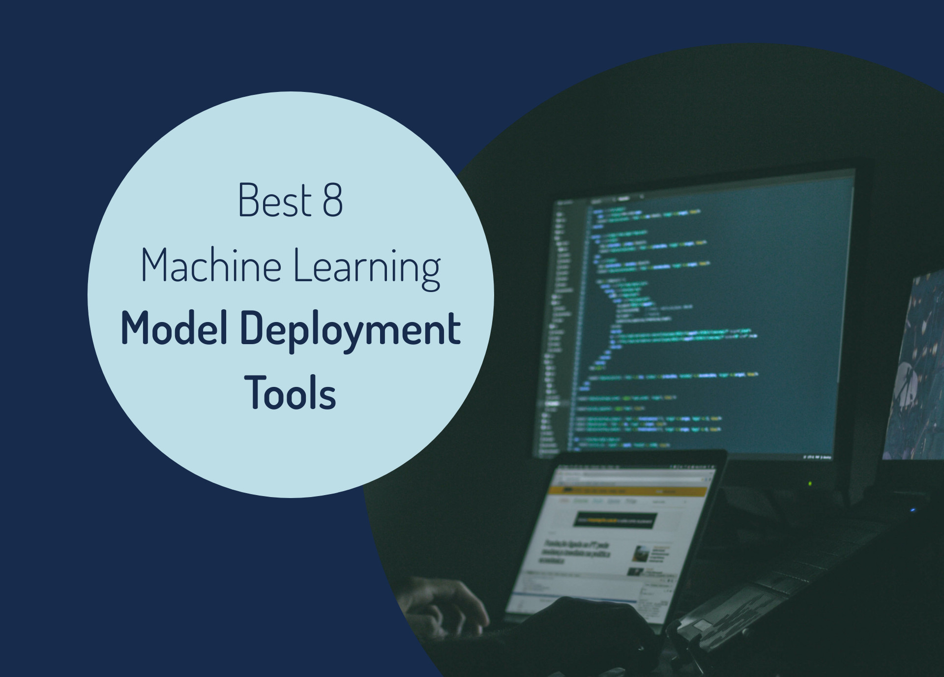Best 8 Machine Learning Model Deployment Tools That You Need to Know