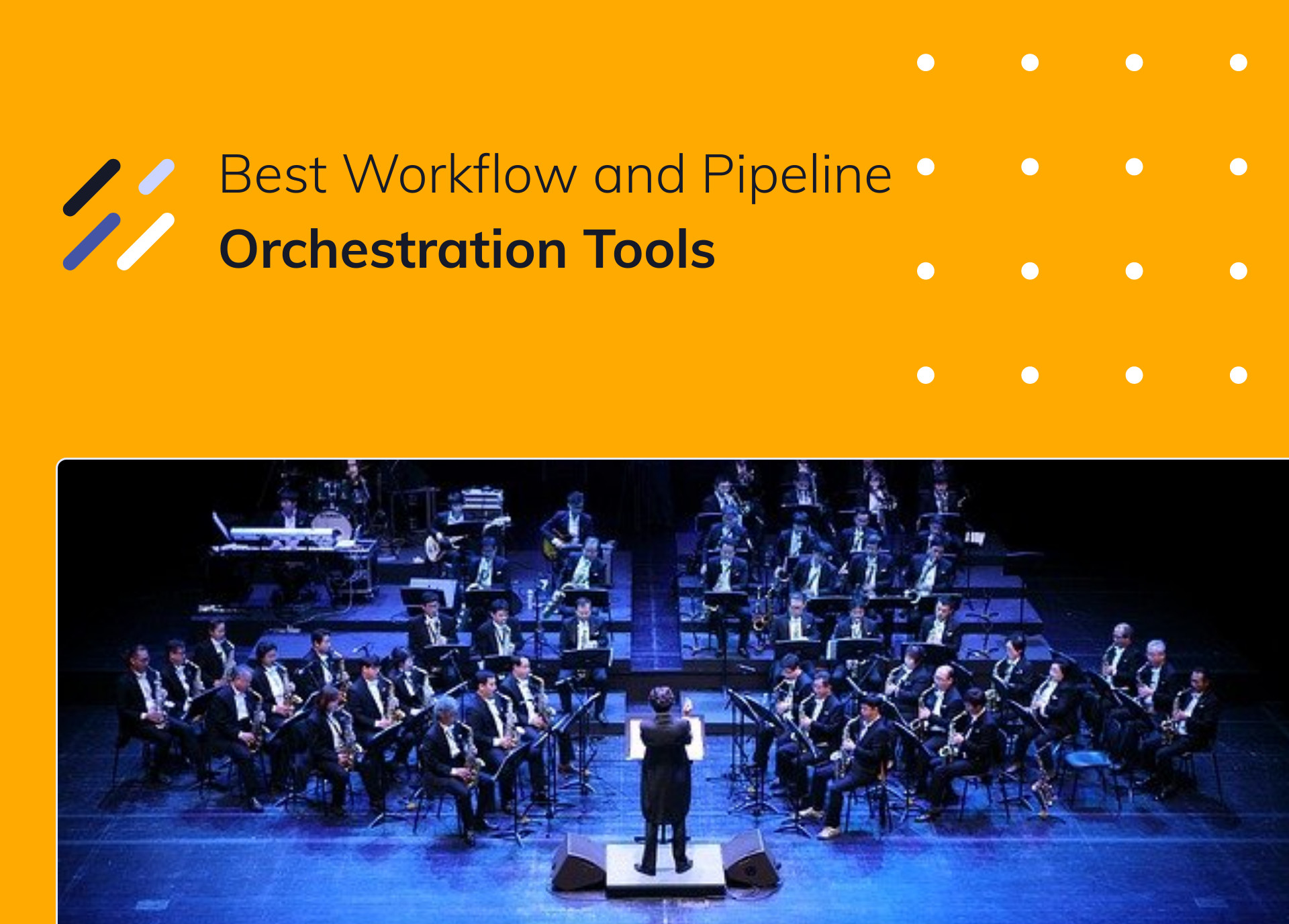 Best Workflow and Pipeline Orchestration Tools – Machine Learning Guide