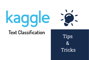 text classification kaggle tips and tricks
