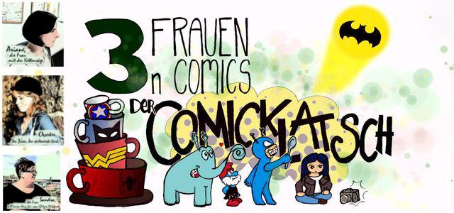 3 Frauen. n Comics. Der Comicklatsch. Podcast. Folge 1: An den Start!