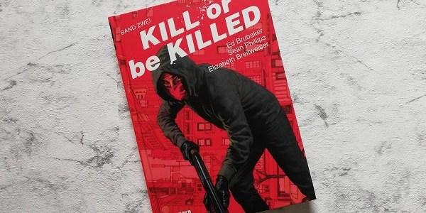 Kill or be Killed 2 + Rezension+