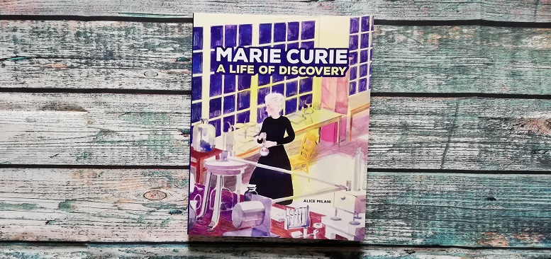 Marie Curie – A Life of Discovery +Rezension+