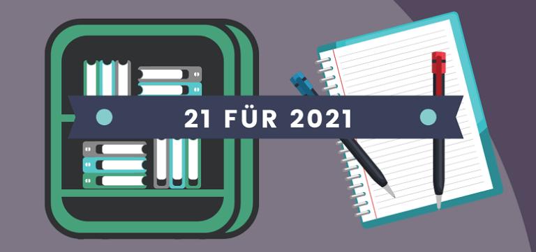 21 für 2021
