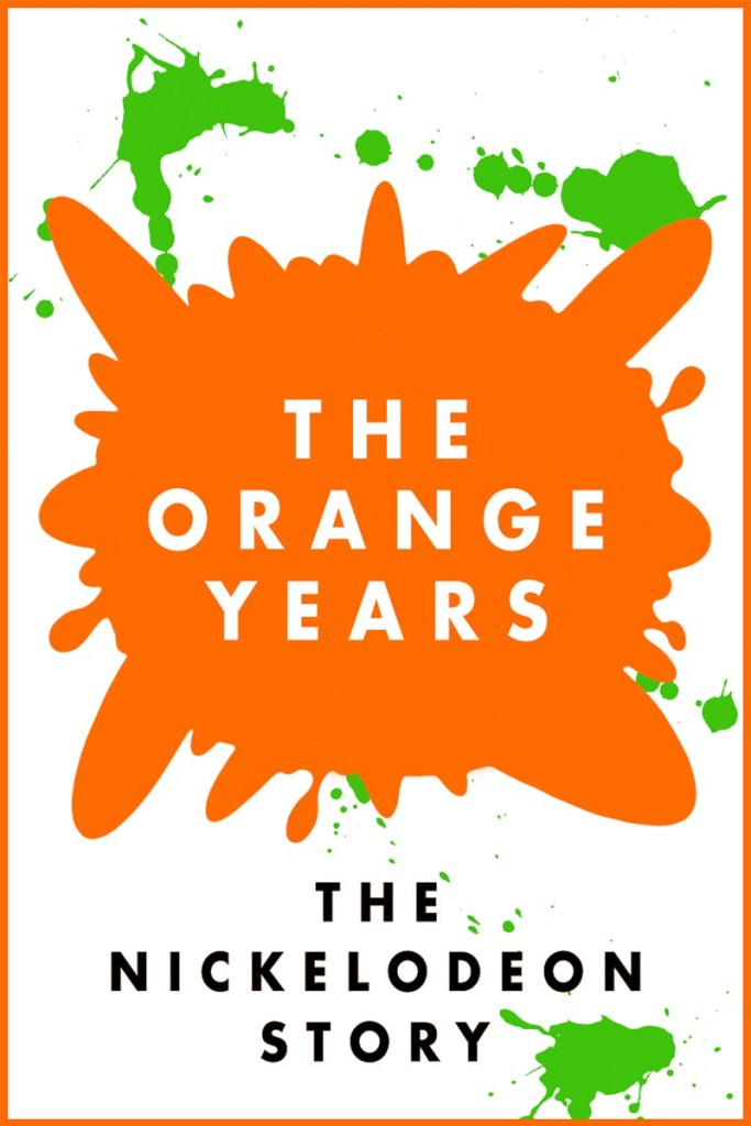 Orange Years: The Nickelodeon Story