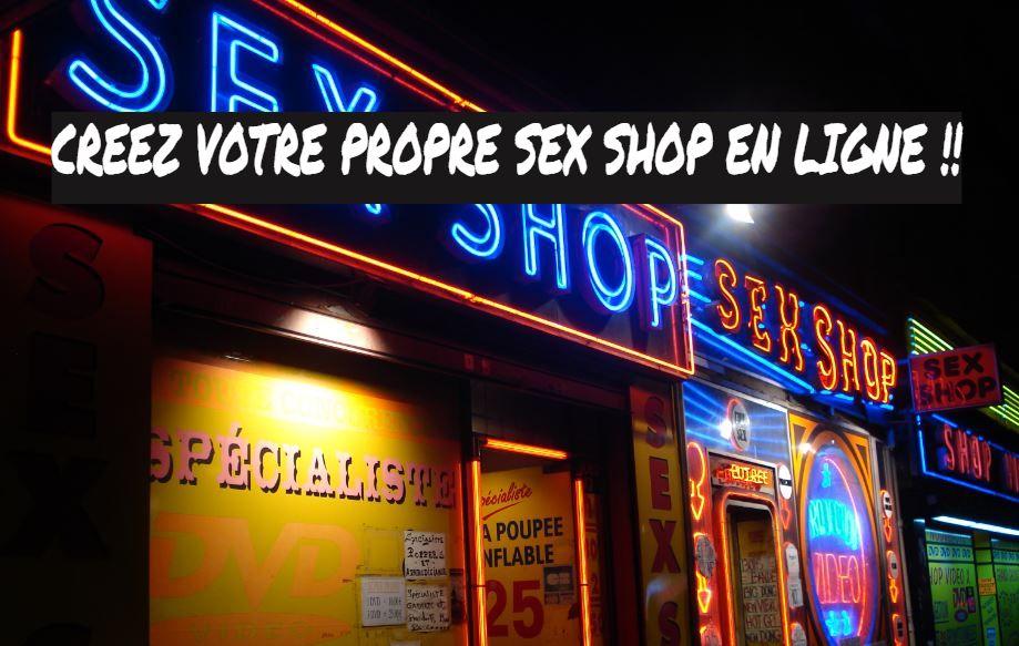 creer monter un sex shop en ligne